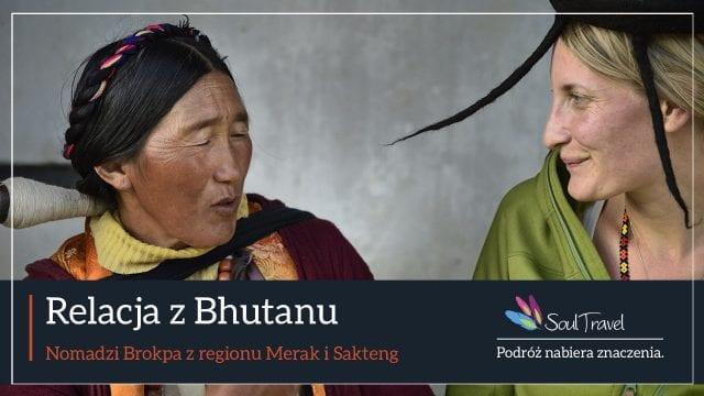 Relacja z Bhutanu Merak i Sakteng